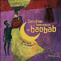 Comptines et berceuses du baobab: l'Afrique noire en 30 comptines