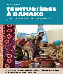 Teinturires  bamako quand la couleur sort de sa rserve