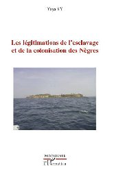 'Les lgitimations de l'esclavage et de la colonisation des Ngres' par Yaya Sy